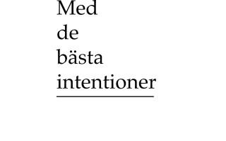 Anna Högberg & Johan Tirén, Med de bästa intentioner 2012 Affisch 70x100